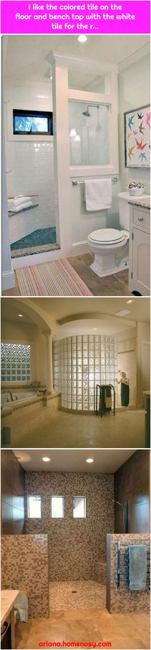 I like the colored tile on the floor and bench top with the white tile for the r...