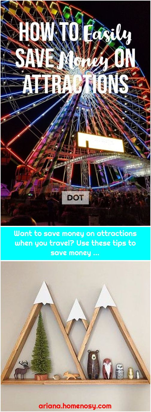 Want to save money on attractions when you travel? Use these tips to save money ...