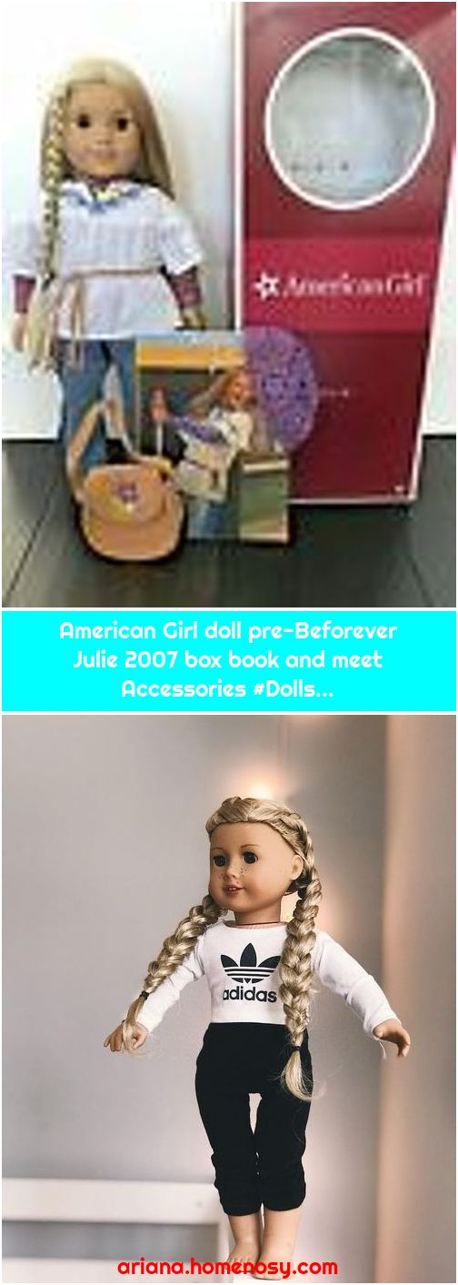 American Girl doll pre-Beforever Julie 2007 box book and meet Accessories #Dolls...