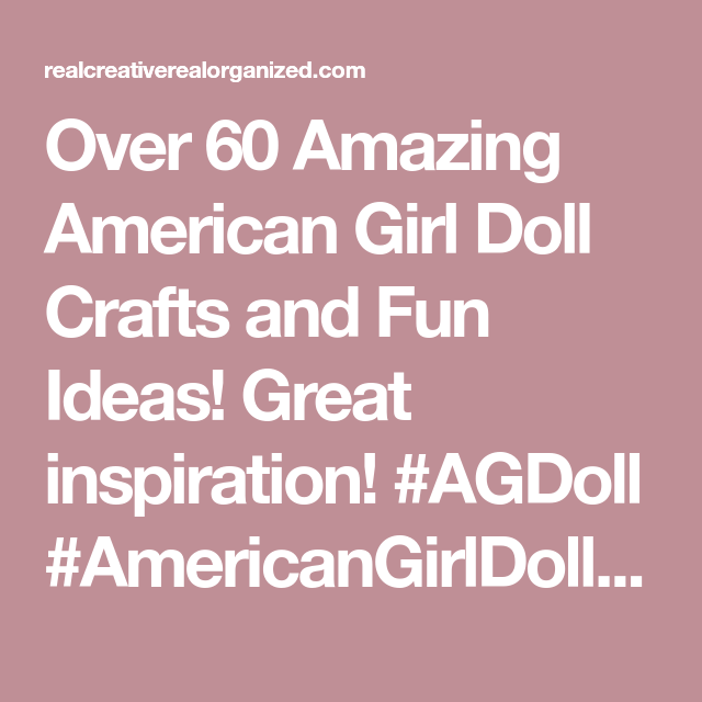 Over 60 Amazing American Girl Doll Crafts and Ideas