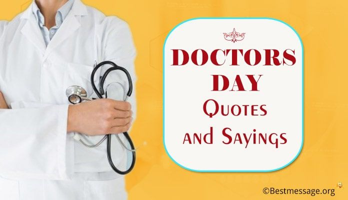 Best Doctors Day Quotes Sayings – Doctors Day Wishes