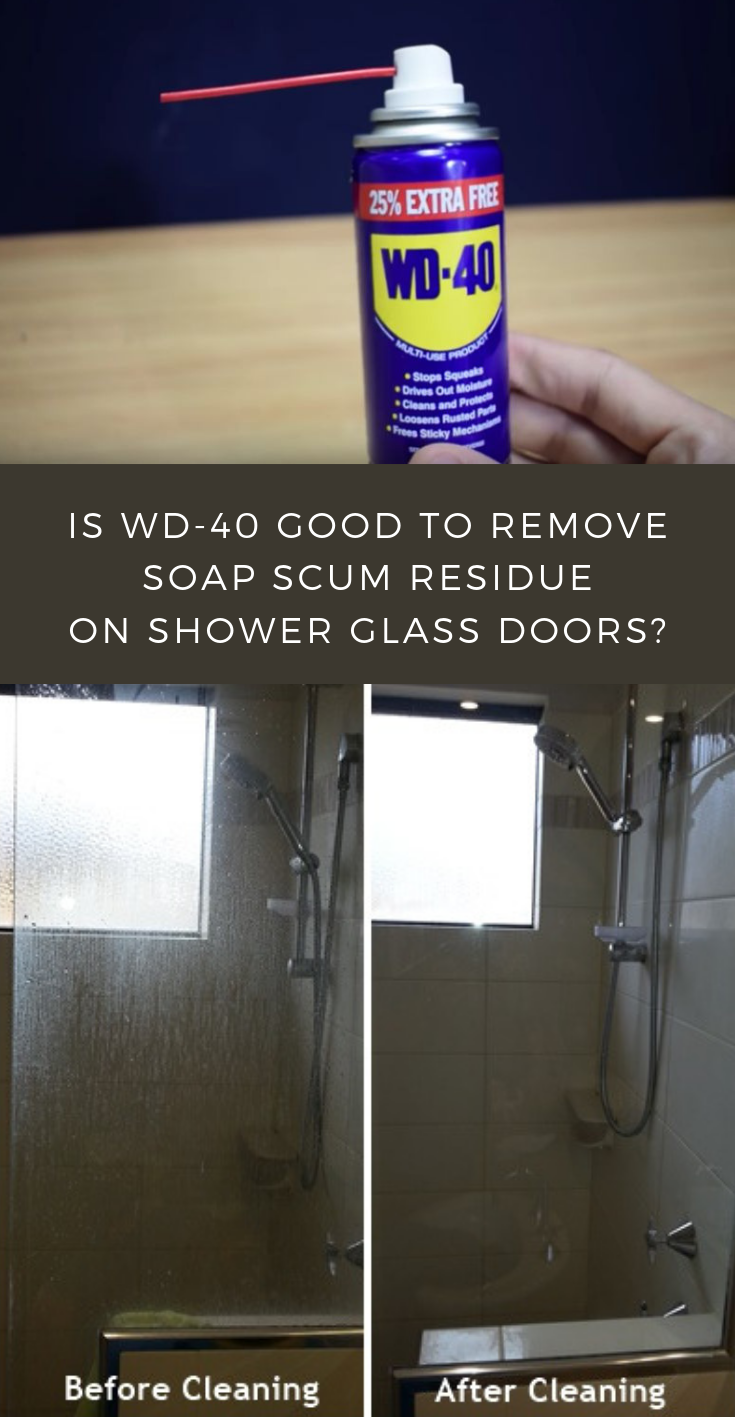 Is WD-40 Good To Remove Soap Scum Residue On Shower Glass Doors? - CleaningTutorials.net - Your Cleaning Solutions