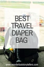 The Ultimate Guide for the Absolute BEST Travel Diaper Bag of 2020!  Hier ist ei...